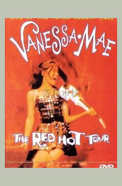 Vanessa-Mae: The Red Hot Tour - Live at the Royal Albert Hall (1995)