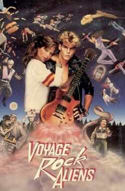 摇滚外星人的旅程 Voyage of the Rock Aliens (1988)