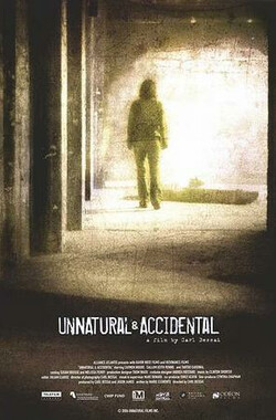 Unnatural & Accidental (2007)