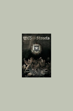 Wild in the Streets (2013)