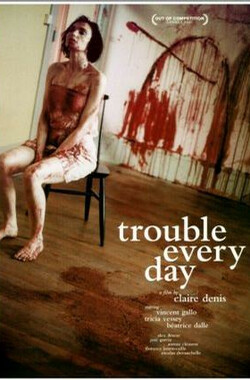 日烦夜烦 Trouble Every Day (2001)