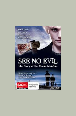 非礼勿视之沼泽谋杀 See No Evil: The Moors Murders (2006)