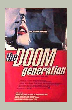 玩尽末世纪 The Doom Generation (1995)