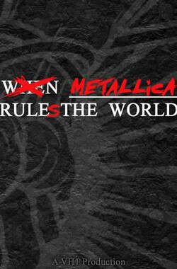 When Metallica Ruled the World (2005)