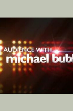 麦克.布雷见面会 An Audience with Michael Bublé (2010)