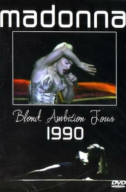 麦当娜1990金发雄心演唱会 Madonna: Blond Ambition World Tour Live (1990)