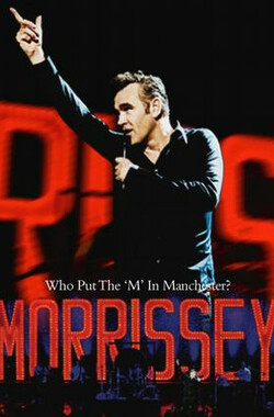Morrissey: Who Put the M in Manchester (2005)
