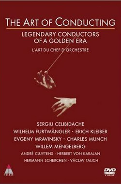 The Art of Conducting: Legendary Conductors of a Golden Era (1996)