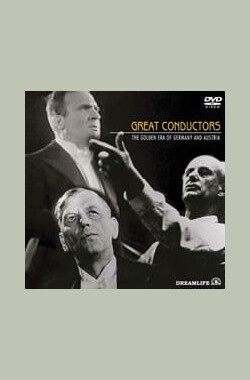 Great Conductors - The Golden Era of Germany and Austria