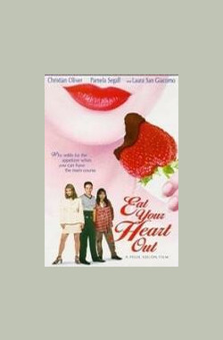 Eat Your Heart Out (2000)