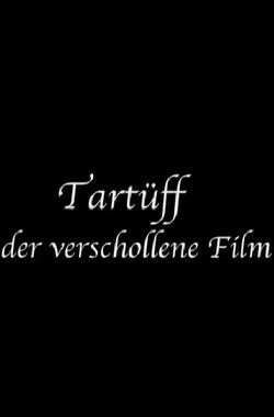 Tartuffe. the Lost Film (2004)