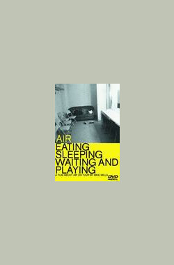 Air: Eating, Sleeping, Waiting and Playing (2003)