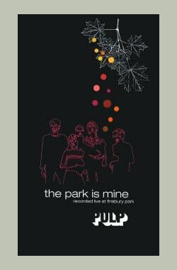 Pulp: The Park Is Mine