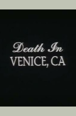 魂断加州威尼斯 Death in Venice,CA