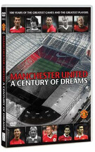 Manchester United A Century Of Dreams