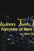 Between Two Ferns: A Fairytale of New York