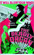 The Deadly Organ