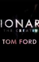 Tom Ford纪录片 Visionaries: Tom Ford