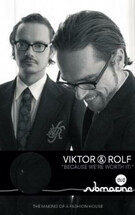 Viktor & Rolf: Because We're Worth It!