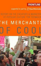 The Merchants of Cool:Frontline