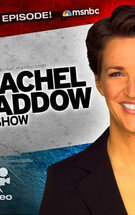 MSNBC The Rachel Maddow Show